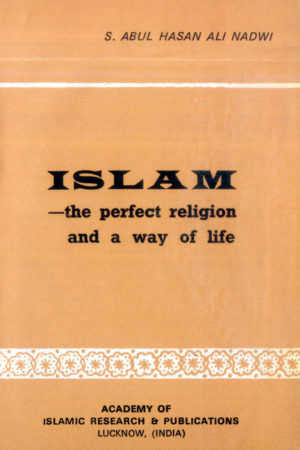 Islam The Perfect Religion and A Way of Life