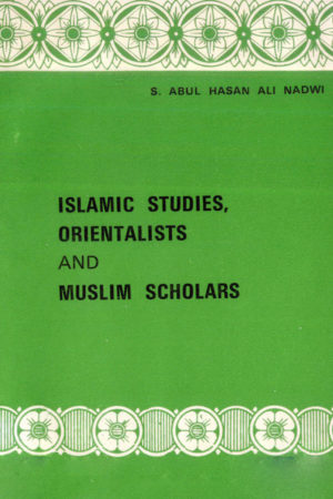 Ismaic Studies Orientalist and Muslim Scholors