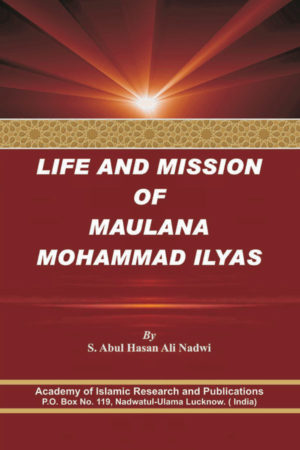 Life and Mission of Maulana Mohammad Ilyas