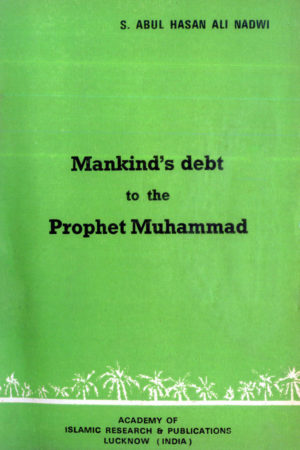 Mankind's Debt to The Prophet Muhammad