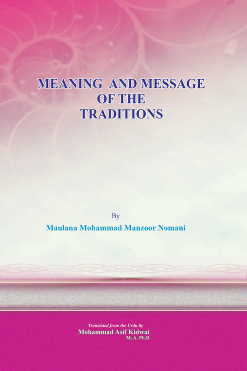 Meaning and Message of the Traditions - Vol. 1