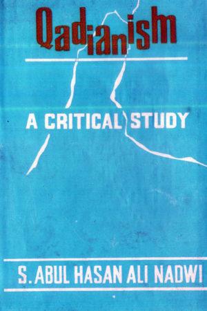 Qadianism - A Critical Study