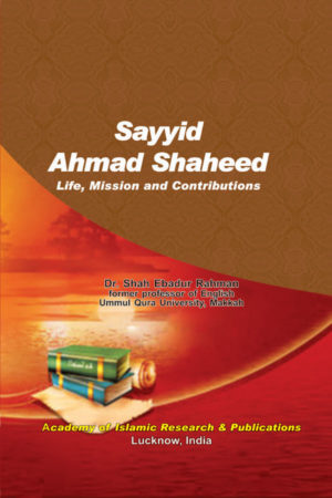 Sayyid Ahmad Shaheed Life Mission and Contributions